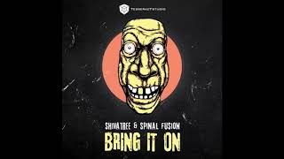 Spinal Fusion & Shivatree - Bring It On (original Mix)