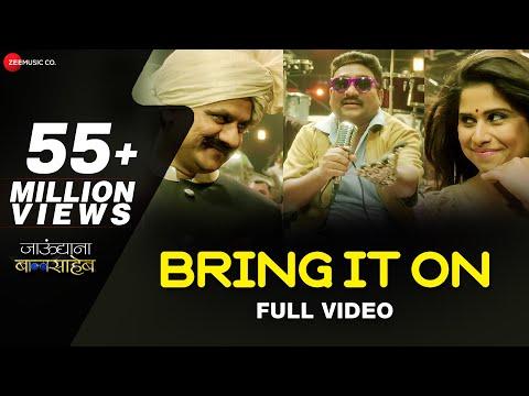 Bring It On - Full Video | Jaundya Na Balasaheb | Ajay-Atul | Bhau Kadam & Saie Tamhankar