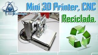 Mini 3d Printer Cnc Reciclada Con Cd-roms Y Arduino Parte 01(arduino Diy 3d Printer)