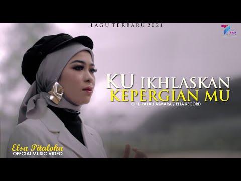 Download Lagu Elsa Pitaloka Ku Ikhlaskan Kepergian Mu Mp3