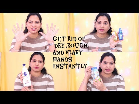 Get rid of Dry, Rough and Flaky Hands instantly in Hindi