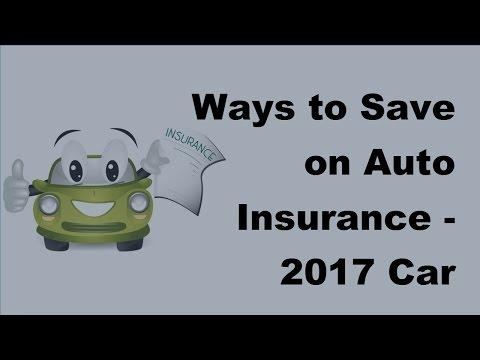 Ways to Save on Auto Insurance -  2017 Car Insurance Money Saving Tips