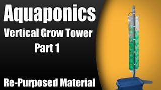 Aquaponichydroponic Vertical Grow Tower Part 1 Re Purposed Material
