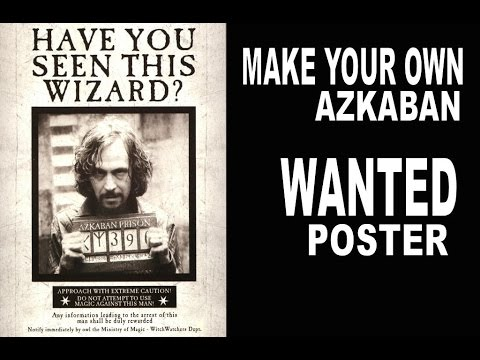 How to Make a Moving Azkaban Wanted Poster