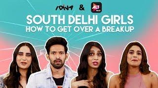 iDIVA - South Delhi Girls Tell You How To Get Over A Breakup Ft. Vikrant Massey & Harleen Sethi
