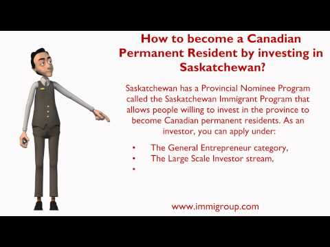 How to become a Canadian Permanent Resident by investing in Saskatchewan?