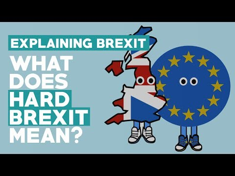 Hard Brexit Explained: What Does It Mean For The UK?