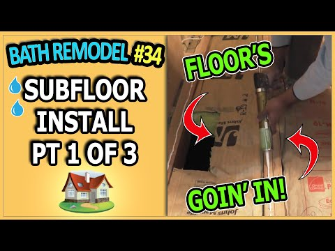 Bathroom Remodel 34 - Subfloor Installation Pt 1 of 3