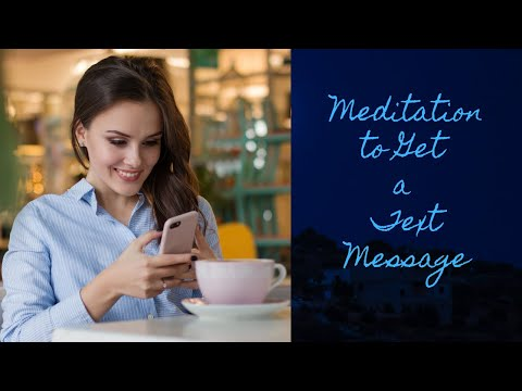 Meditation to Create a Text Message from Someone