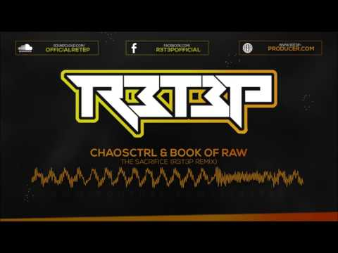 ChaosCtrl & Book of Raw - The Sacrifice (R3T3P Remix)