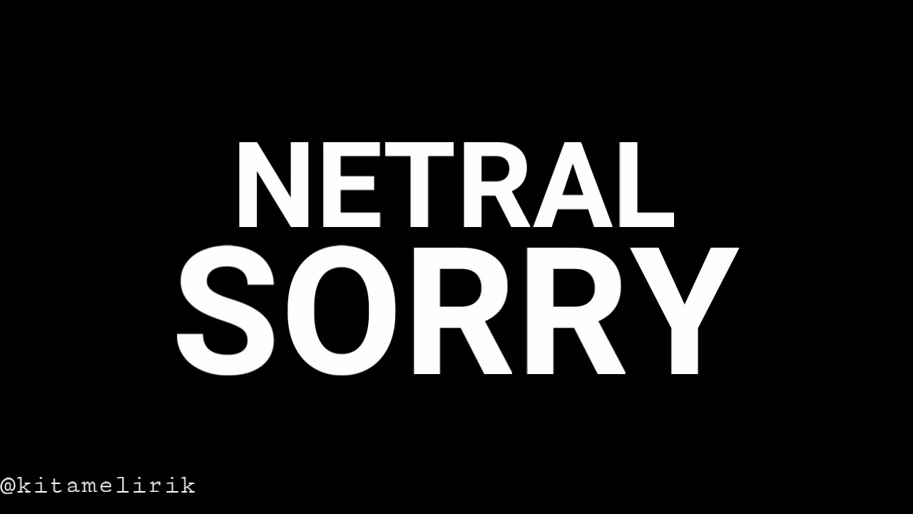 Download Netral - Sorry (Lirik) MP3 Gratis