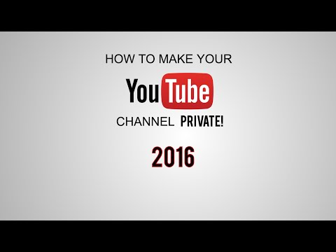 TUTORIAL: How to make your Youtube channel PRIVATE 2016/2017