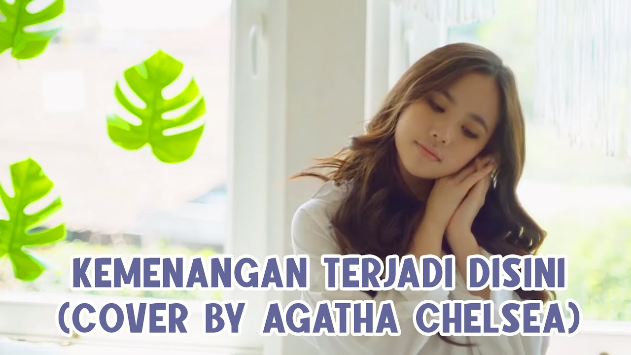 Download KEMENANGAN TERJADI DISINI (COVER BY AGATHA CHELSEA) MP3 Gratis