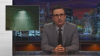 Torture: Last Week Tonight with John Oliver (HBO)