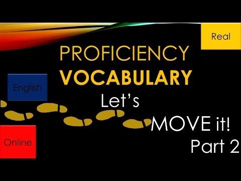 PROFICIENCY VOCABULARY-Let's Move it, Part 2