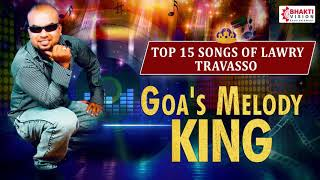 Top 15 Lawry Travasso Konkani Songs   Superhit Konkani Songs   Goa's Melody King