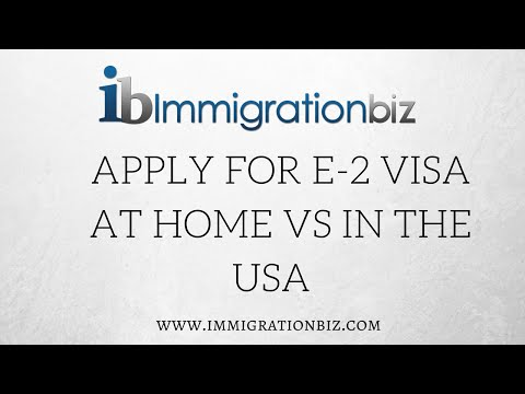 Apply for E-2 Visa at home vs in the U.S.