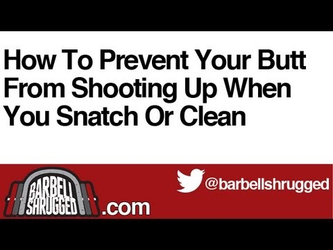 How To Prevent Your Butt From Shooting Up When You Snatch and Clean - The Daily BS 128