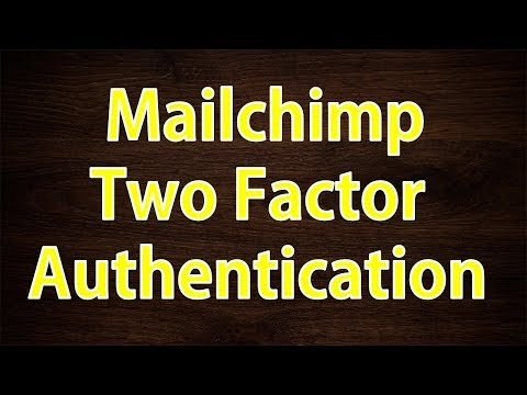 How to Disable and Enable the Two Factor Authentication on MAILCHIMP