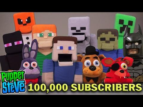 PUPPET STEVE REACHES 100,000 SUBSCRIBERS! Thankyou Fans! Fnaf Plush, Lego Batman, Minecraft etc,