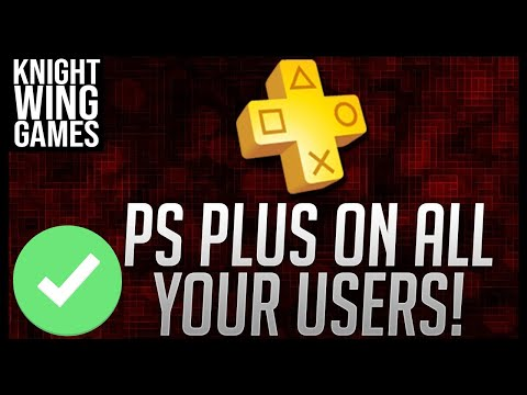 HOW TO GET PLAYSTATION PLUS ON ALL YOUR PS4 USERS