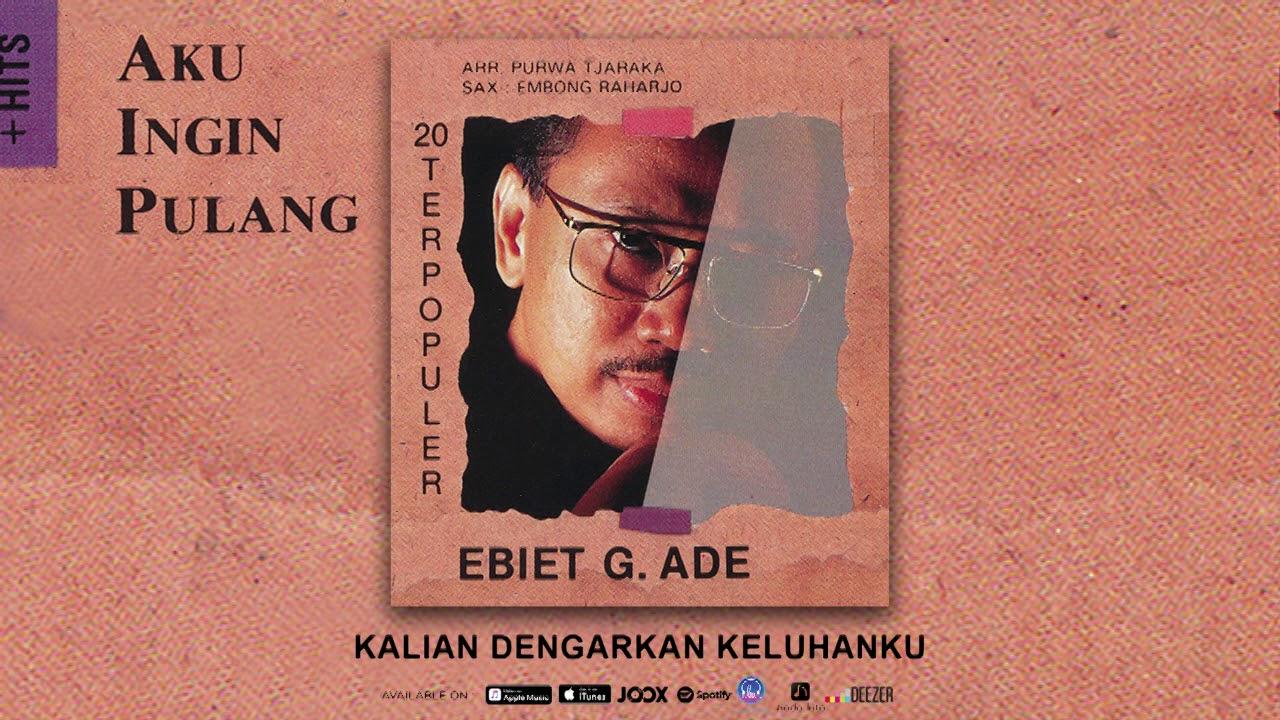 Ebiet G. Ade - Kalian Dengarkan Keluhanku (Official Audio)