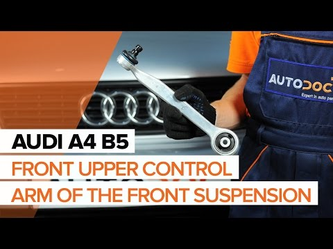 How to replace a front upper control arm of the front suspension on AUDI A4 B5 TUTORIAL