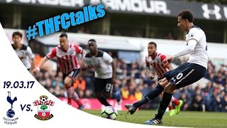 SPURS 2 - 1 SOUTHAMPTON (Premier League 16/17) | #THFCtalks