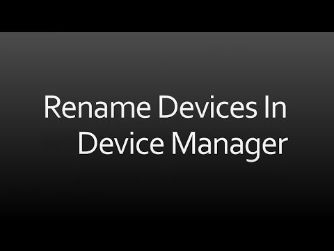 How To Rename Devices In Device Manager