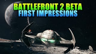 First Impressions - Spaceships Are Awesome | Star Wars Battlefront 2 Beta