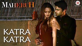 Katra Katra | Maheruh | Amit Dolawat & Drisha More | Shahid Malya