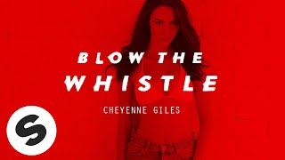 Cheyenne Giles - Blow The Whistle (Official Music Video)