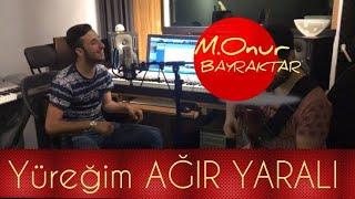 Download M.Onur Bayraktar - Yüreğim Ağır Yaralı (Official Video)