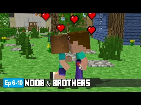 Noob & Brothers | Ep 6 - 10 ( Minecraft Animation )