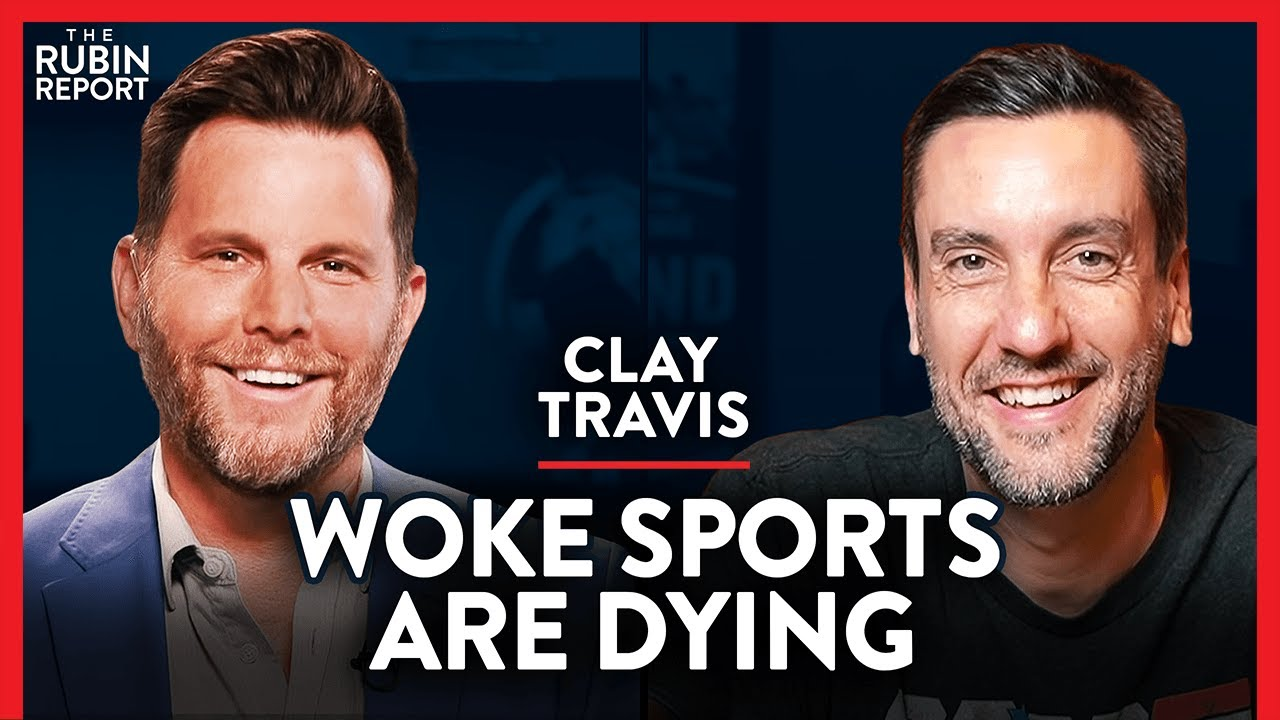 Sports Fans Have Rejected Woke Sports. This Is What Comes Next | Clay Travis | MEDIA | Rubin Report