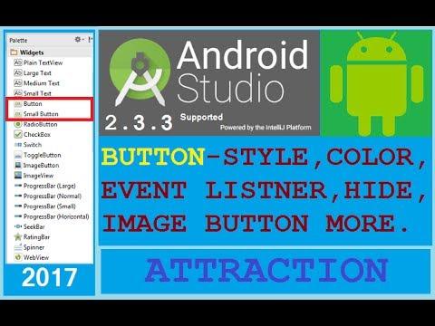 #4 ANDROID STUDIO 2.3.3 - BUTTON STYLE, DESIGN, SHAPE BUTTON CLICK EVENT etc. NEW