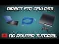 [How To] Direct FTP Connect To CFW PS3 Tutorial (No Router)
