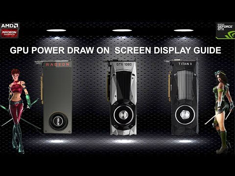 Graphics Card Power Draw On Screen Display Guide