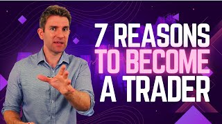 7 Reasons Why Being a Trader is The Best Job in The World! ✨💸💲