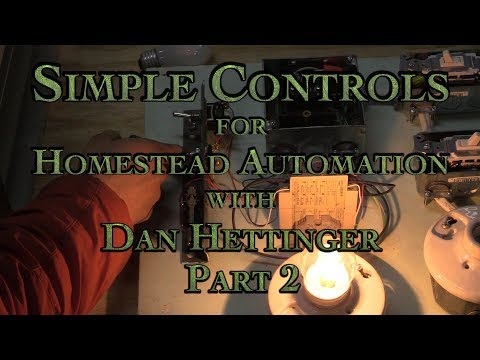 Simple Controls for Homestead Automation with Dan Hettinger Part 2