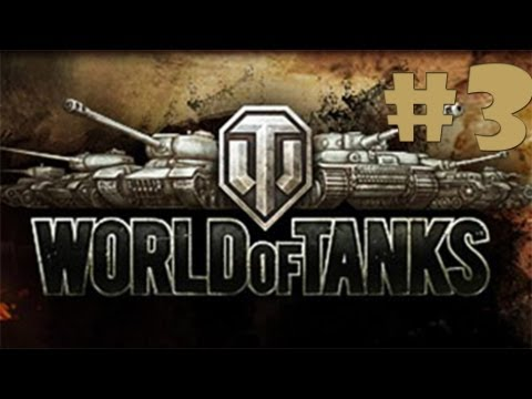 WORLD OF TANKS: Episode 3