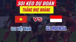Phân Tích Dự Đoán Tỷ Số U22 Việt Nam vs U22 Indonesia Sea Games 30 - Thắng Nhẹ