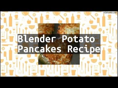 Recipe Blender Potato Pancakes Recipe