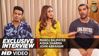 Exclusive Interview: John Abraham   Manoj Bajpayee    Aisha Sharma   Satyameva Jayate