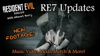 RESIDENT EVIL 7 NEWS | New Short Footage & Latest Updates | Merch, Music, Lucas & More