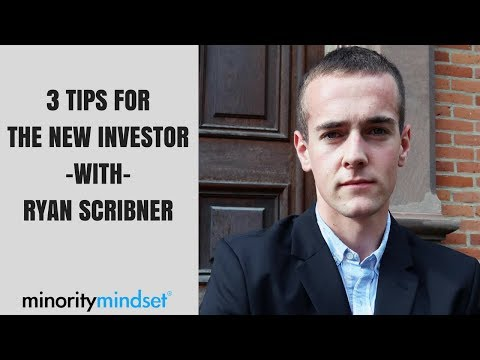 3 Things You Need To Be Before You Start Investing With Ryan Scribner