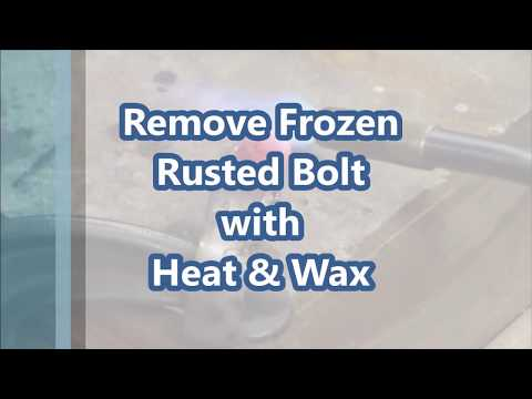 Diy Tip #3 Removing frozen / Rusted bolt with Heat and Wax