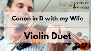 Canon in D with my Wife - Violin Duet