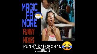 Funny memes 2020 #3 | Magic pa more | Funny pinoy kalokohan videos