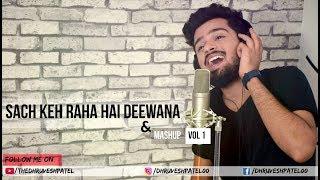 Sach Keh Raha Hai Deewana , Bheegi bheegi raton mein & Mashup Vol 1 | Ft Dhruvesh patel